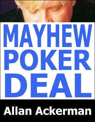 Mayhew Poker Deal by Allan Ackerman