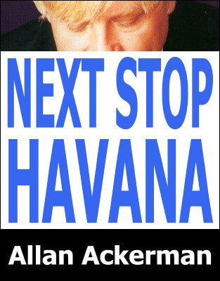 Next Stop Havana by Allan Ackerman