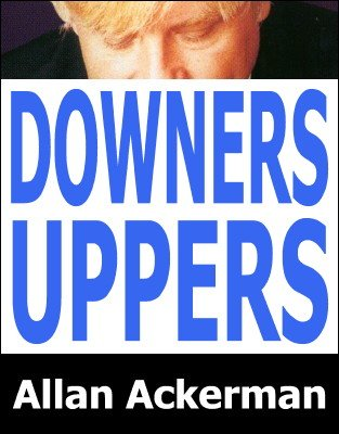 Downers & Uppers by Allan Ackerman