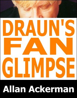 Draun's Fan Glimpse by Allan Ackerman