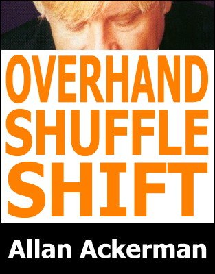 Overhand Shuffle Shift by Allan Ackerman