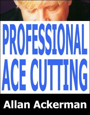 Professional Ace Cutting by Allan Ackerman
