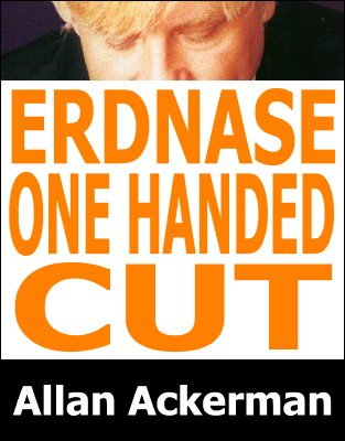 Erdnase One-Handed Cut by Allan Ackerman