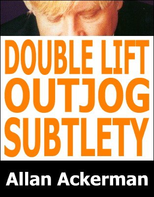 Double Lift Outjog Subtlety by Allan Ackerman