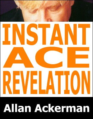 Instant Ace Revelation by Allan Ackerman