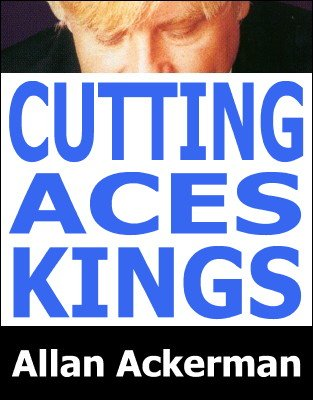 Cutting Aces & Kings by Allan Ackerman