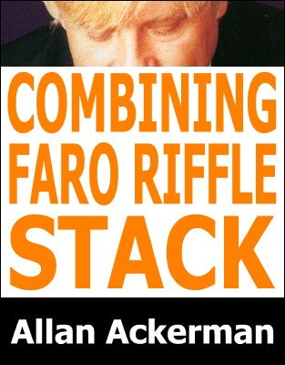 Combining the Faro and Riffle Stack by Allan Ackerman