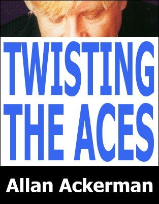 Twisting the Aces by Allan Ackerman