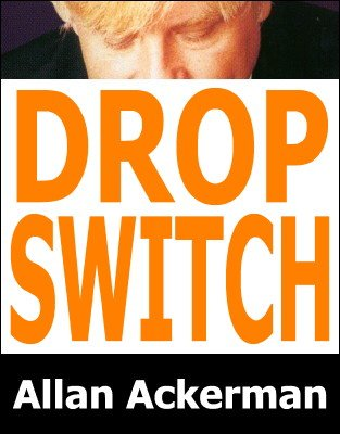 Sightless Drop Switch by Allan Ackerman
