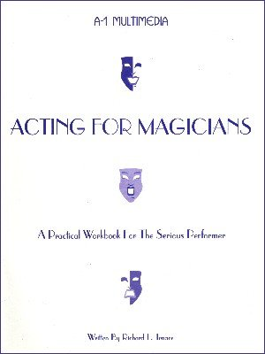 Acting for Magicians by Richard L. Tenace