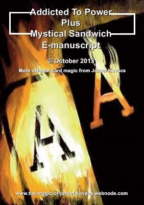 Addicted to Power and Mystical Sandwitch by Jozsef Kovacs