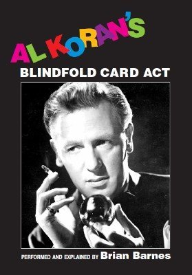 Al Koran's Miracle Blindfold Card Act by Brian Barnes