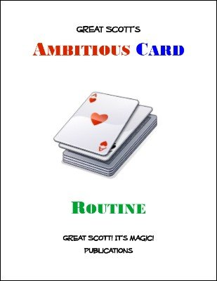 Great Scott's Ambitious Card Routine by Scott F. Guinn