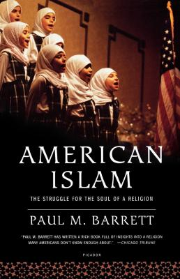 American Islam: The Struggle for the Soul of a Religion by Paul M. Barrett