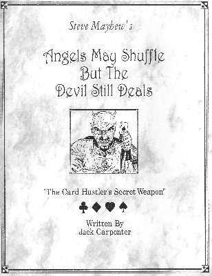 Angels May Shuffle But The Devil Still Deals by Steve Mayhew