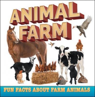 Animal Farm: Fun Facts About Farm Animals: Farm Life Books for Kids by Baby Professor