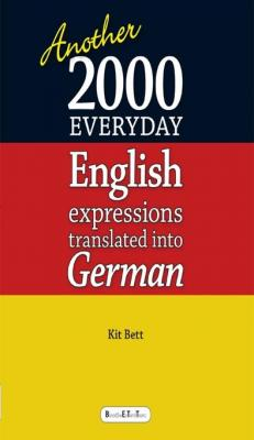 Another 2000 Everyday English Expressions Translated Into German by Kit Bett