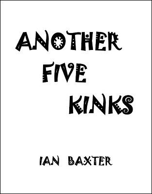 Another Five Kinks by Ian Baxter