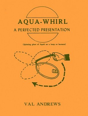 Aqua-Whirl: spinning glass of liquid on a hoop or harness by Val Andrews