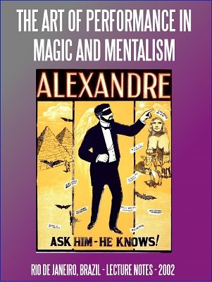 The Art of Performance in Magic and Mentalism by Mystic Alexandre