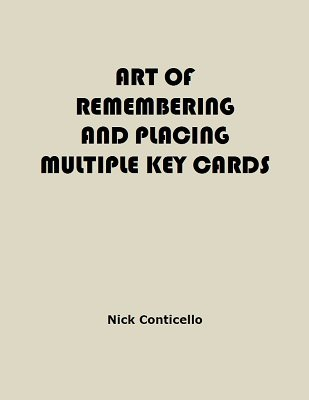 The Art of Remembering and Placing Multiple Key Cards by Nick Conticello
