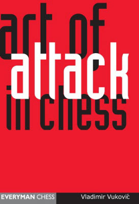 Art of Attack in Chess by Vladimir Vukovic
