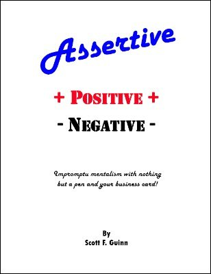 Assertive Positive Negative by Scott F. Guinn
