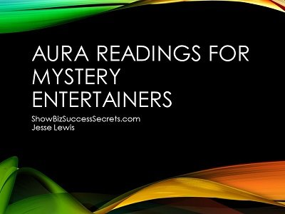 Aura Reading for Mystery Entertainers by Jesse Lewis