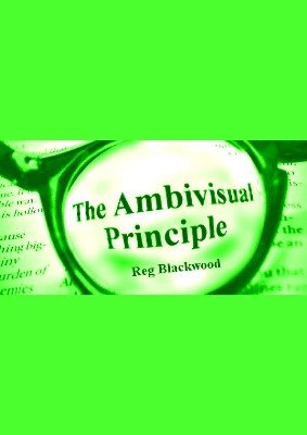 The Ambivisual Principle by Reg Blackwood