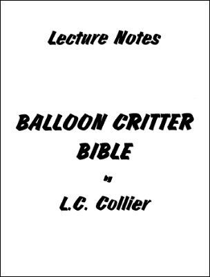 Balloon Critter Bible by L. C. Collier