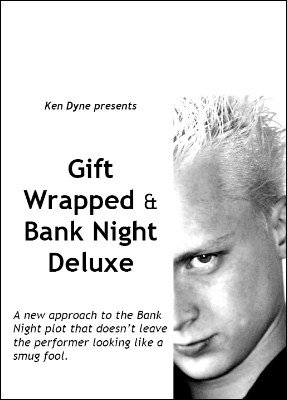 Gift Wrapped and Bank Night Delux by Ken Dyne