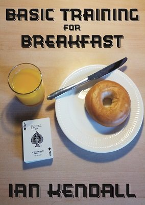 Basic Training for Breakfast by Ian Kendall