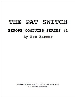 The PAT Switch: Before Computers Series 1 by Bob Farmer