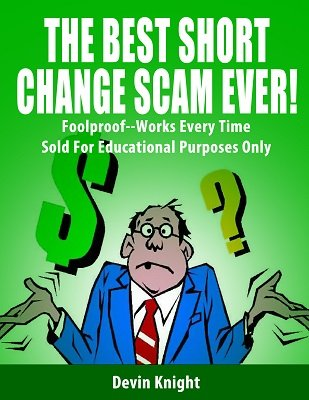 The Best Short Change Scam Ever by Devin Knight