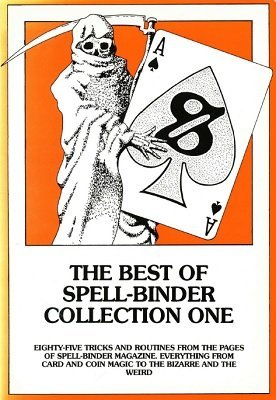The Best of Spell-Binder Collection One by Stephen Tucker