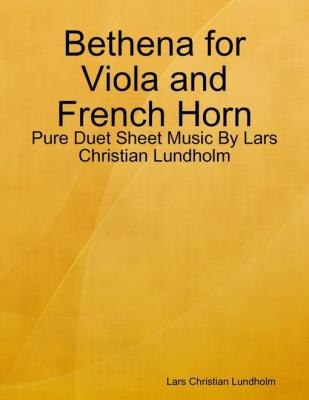 Bethena for Viola and French Horn - Pure Duet Sheet Music By Lars Christian Lundholm by Lars Christian Lundholm