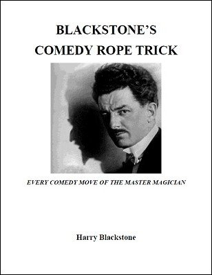 Blackstone's Comedy Rope Trick by Harry Blackstone
