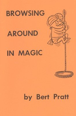Browsing Around in Magic by Bert Pratt