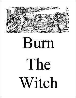 Burn the Witch by Rob Chapman