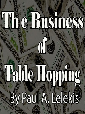 The Business of Table Hopping by Paul A. Lelekis
