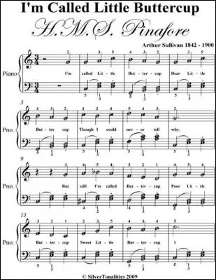 I'm Called Little Buttercup Easy Piano Sheet Music by Arthur Sullivan