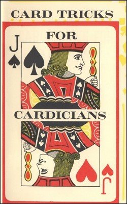 Card Tricks for Cardicians by various
