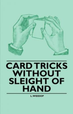 Card Tricks Without Sleight of Hand by L. Widdop