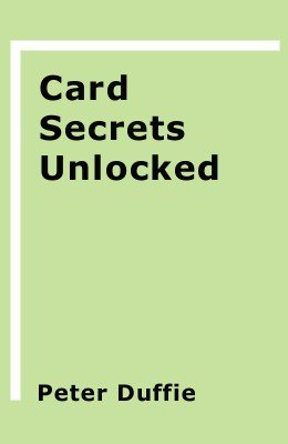 Card Secrets Unlocked by Peter Duffie