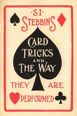 Card Tricks and the Way they are Performed by Si Stebbins