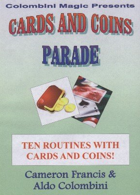 Cards and Coins Parade by Cameron Francis & Aldo Colombini