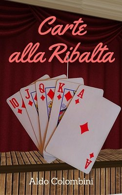 Carte alla Ribalta by Aldo Colombini