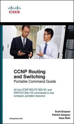 CCNP Routing and Switching Portable Command Guide by Scott Empson & Patrick Gargano & Hans Roth