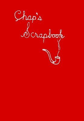 Chap's Scrapbook by Franklin M. Chapman