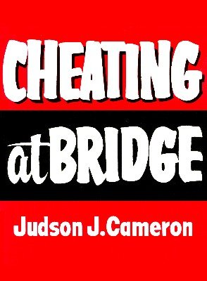 Cheating at Bridge by Judson J. Cameron